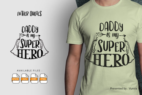 Print on Demand: Daddy is My Super Hero | Lettering Quote Gráfico Crafts Por Vunira