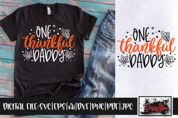 One Thankful Daddy Graphic Crafts By DrissyStore