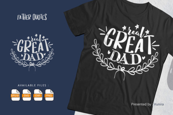 Print on Demand: Real Great Dad | Lettering Quotes Gráfico Crafts Por Vunira