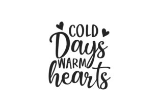 Cold Days, Warm Hearts Winter Craft Cut File By Creative Fabrica Crafts