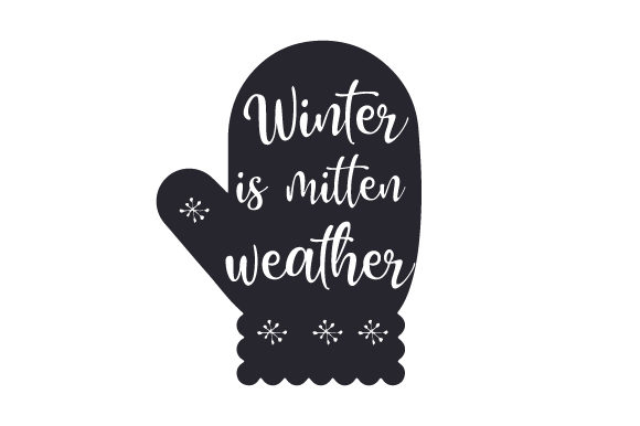 Winter is Mitten Weather Winter Craft Cut File By Creative Fabrica Crafts