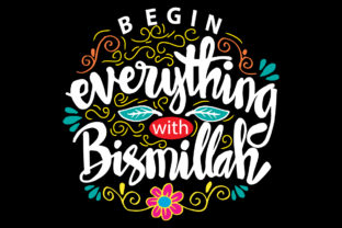 Begin Everything with Bismillah Graphic Crafts By han.dhini