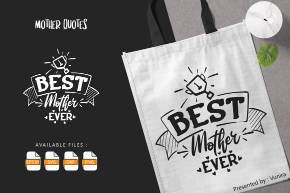 Print on Demand: Best Mother Ever | Lettering Quotes Graphic Crafts By Vunira