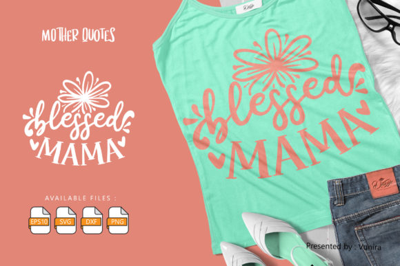 Print on Demand: Blessed Mama | Lettering Quotes Gráfico Crafts Por Vunira