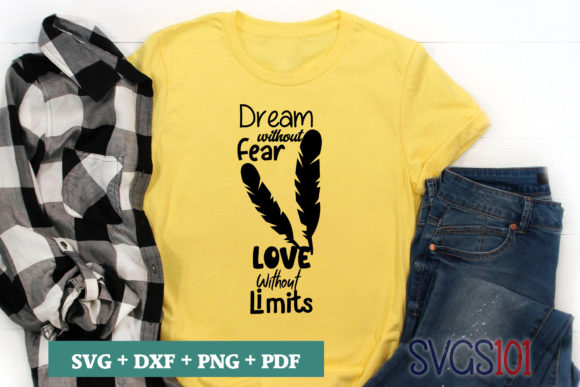 Dream Without Fear Love Without Limits Graphic Crafts By svgs101