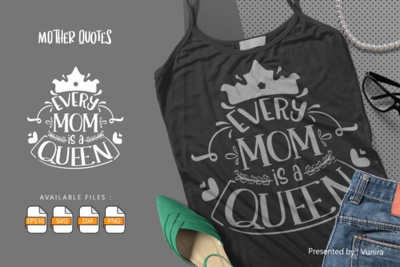 Print on Demand: Every Mom is a Queen | Lettering Quotes Graphic Crafts By Vunira
