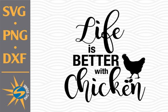 Print on Demand: Life is Better with Chicken Graphic Crafts By SVGStoreShop