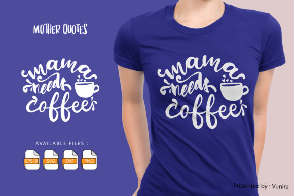 Mama Needs Coffee | Lettering Quotes Graphic