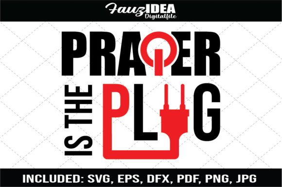 Print on Demand: Prayer is the Plug Quote Design Graphic Crafts By FauzIDEAStudio