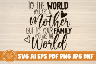 Print on Demand: To the World You Are a Mother Graphic Graphic Templates By VectorCreationStudio