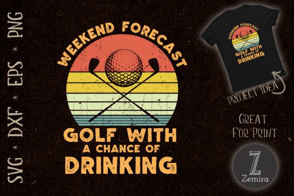 Print on Demand: Weekend Forecast Funny Golfer Player Graphic Print Templates By Zemira