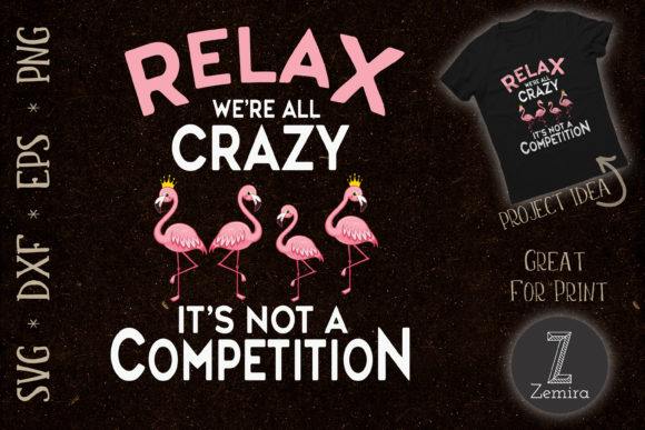 Print on Demand: We're All Crazy It's Not a Competition Graphic Print Templates By Zemira