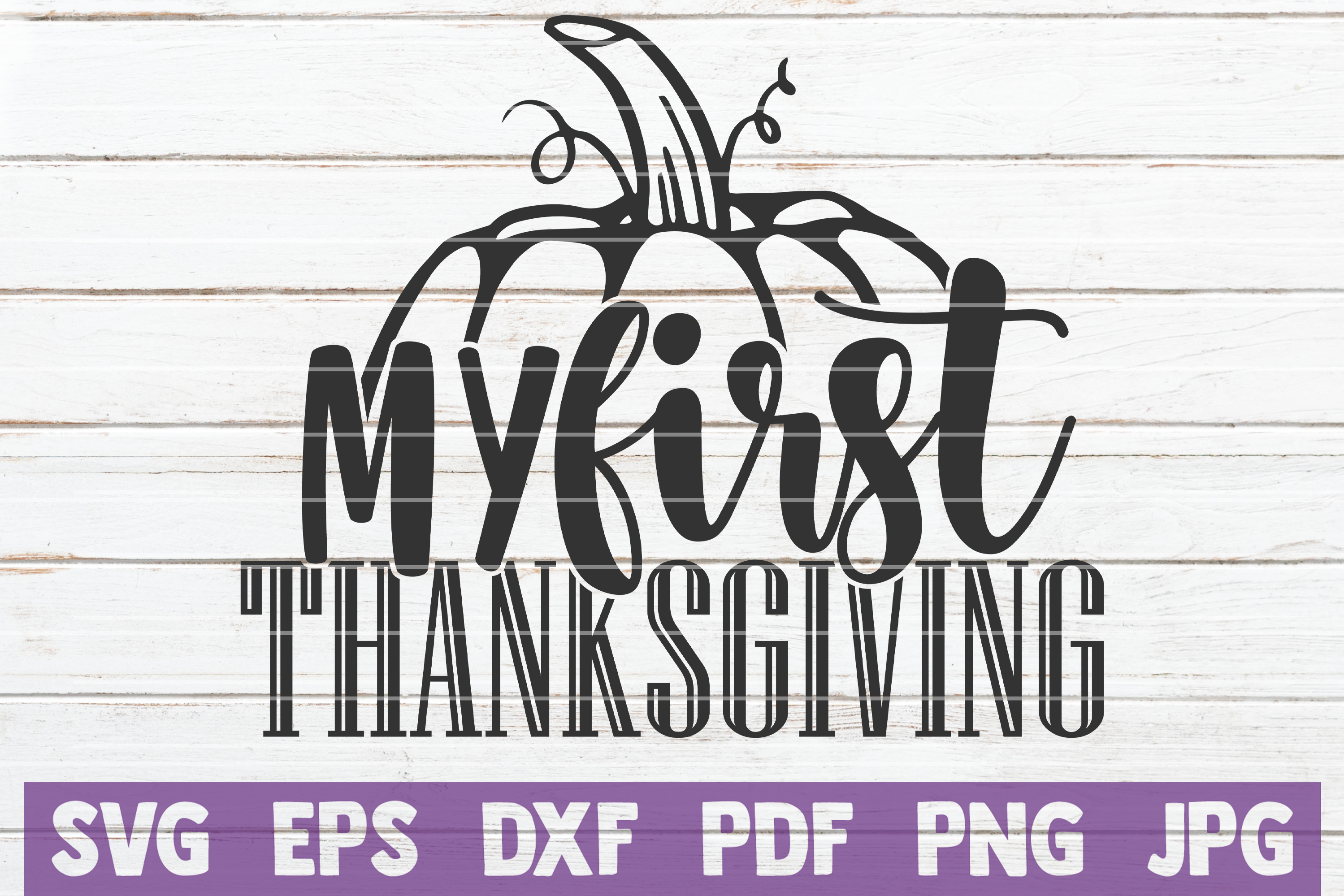 First Thanksgiving Svg Free Svg Cut Files Create Your Diy Projects Using Your Cricut Explore Silhouette And More The Free Cut Files Include Svg Dxf Eps And Png Files
