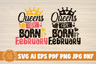 Print on Demand: Queens Are Born in February Svg File Graphic Graphic Templates By VectorCreationStudio