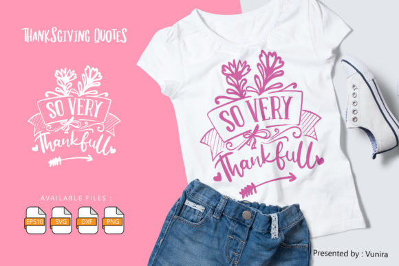 Print on Demand: So Very Thankful | Lettering Quotes Graphic Crafts By Vunira