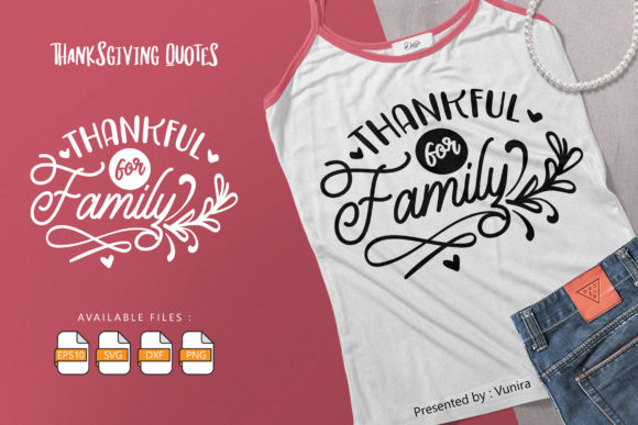 Print on Demand: Thankful for Family | Lettering Quotes Graphic Crafts By Vunira
