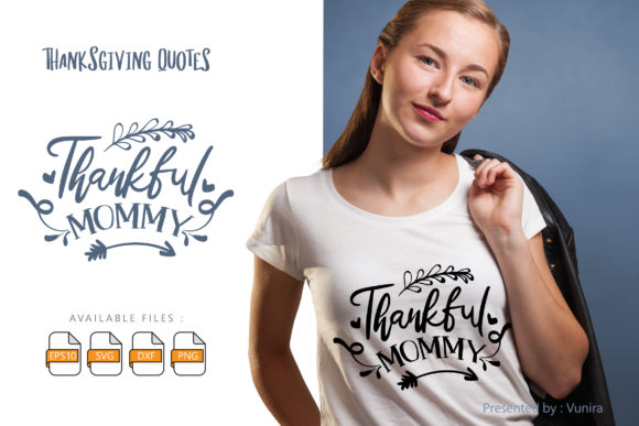 Print on Demand: Thankful Mommy | Lettering Quotes Graphic Crafts By Vunira