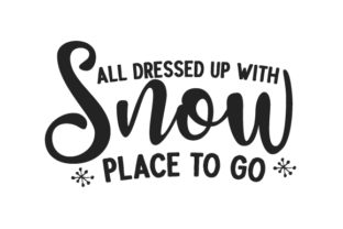 All Dressed Up with Snow Place to Go Winter Craft Cut File By Creative Fabrica Crafts