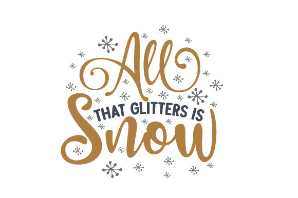 All That Glitters is Snow Winter Craft Cut File By Creative Fabrica Crafts
