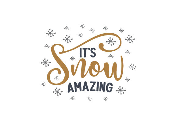 It's Snow Amazing Winter Craft Cut File By Creative Fabrica Crafts