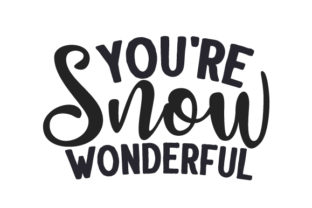 You're Snow Wonderful Winter Craft Cut File By Creative Fabrica Crafts