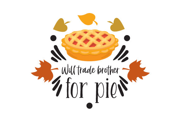 Will Trade Brother for Pie Cut File