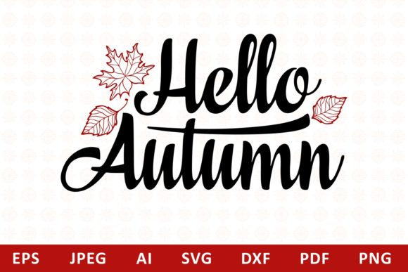 Print on Demand: Hello Autumn Lettering Phrase Text Graphic Illustrations By millerzoa