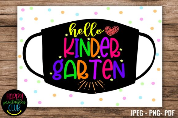 Print on Demand: Hello Kindergarten- School Sign Masks Graphic Illustrations By Happy Printables Club