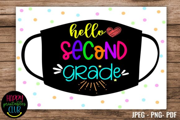 Print on Demand: Hello Second Grade - School Sign Masks Graphic Illustrations By Happy Printables Club