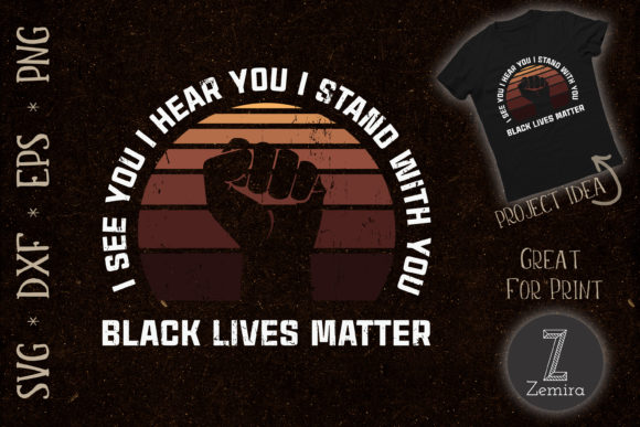 Print on Demand: I See I Hear I Stand Black Lives Matter Graphic Print Templates By Zemira