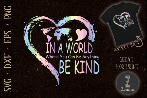 Print on Demand: In a World You Can Be Anything Be Kind Graphic Print Templates By Zemira