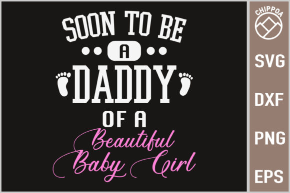 Print on Demand: Soon to Be a Daddy of a Baby Girl Graphic Print Templates By Chippoa
