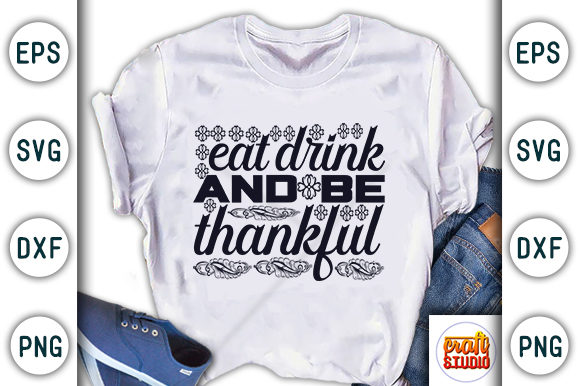 Print on Demand: Thanksgiving Quote Design, Eat Drink and Be Thankful Graphic Print Templates By CraftStudio