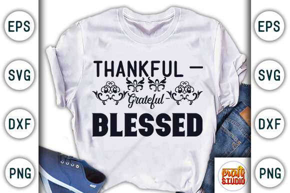 Print on Demand: Thanksgiving Quote Design, Thankful Grateful Blessed Graphic Print Templates By CraftStudio