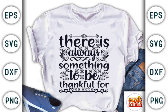 Print on Demand: Thanksgiving Quote Design, There is Always Something to Be Grateful for Graphic Print Templates By CraftStudio