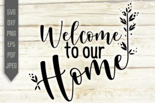 Welcome to Our Home Sign Graphic Crafts By Mint And Beer Creations