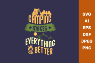 Camping Makes Everything Better Graphic Crafts By manglayang.studio