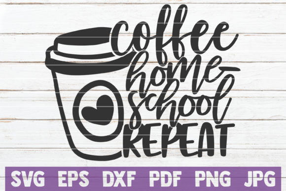 Coffee Homeschool Repeat Graphic Crafts By MintyMarshmallows