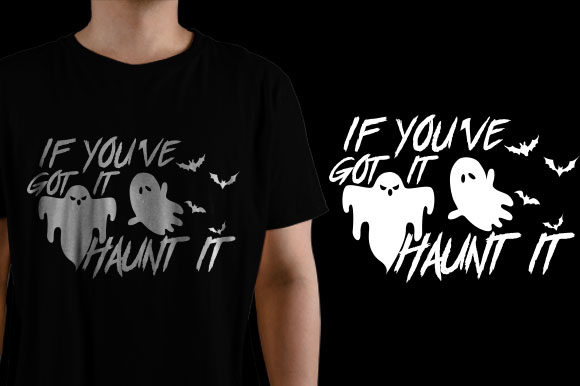 If You've  Got It Haunt It Graphic Crafts By HASSHOO