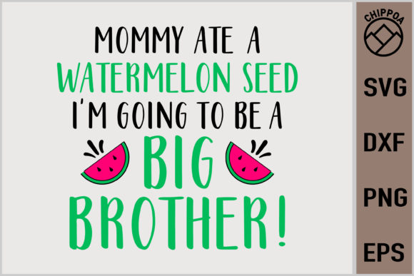 Mommy Ate a Watermelon Seed I'm Going to Be a Big Brother Graphic Crafts By Chippoa
