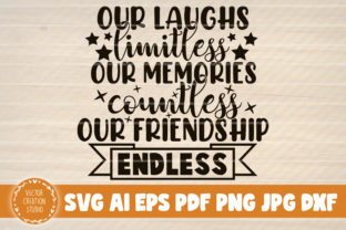 Print on Demand: Our Laughs Memories Friendship Graphic Crafts By VectorCreationStudio