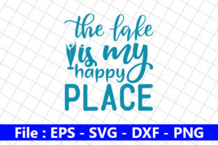 The Lake is My Happy Place Graphic Print Templates By creative_store