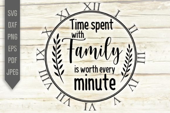 Time Spent with Family Worth Minute Svg Graphic Crafts By Mint And Beer Creations