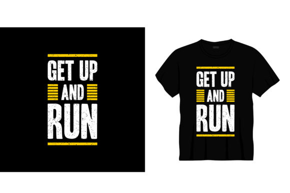 Get Up and Run Typography T-shirt Design Graphic Illustrations By bolakaretstudio