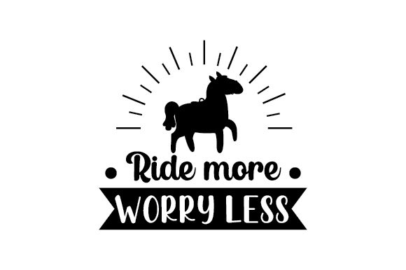 Ride More Worry Less Cowgirl Craft Cut File By Creative Fabrica Crafts