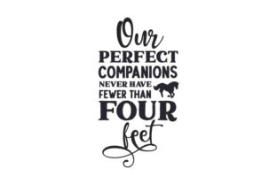 Our Perfect Companions Never Have Fewer Than Four Feet Cowgirl Craft Cut File By Creative Fabrica Crafts