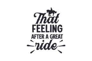 That Feeling After a Great Ride Cowgirl Craft Cut File By Creative Fabrica Crafts