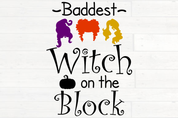 Baddest Witch on the Block Graphic Crafts By NiceToMeetYou
