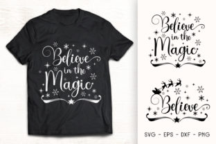 Print on Demand: Believe in the Magic - Christmas SVG Graphic Crafts By Dasagani