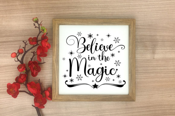 Believe in the Magic - Christmas SVG Graphic Download